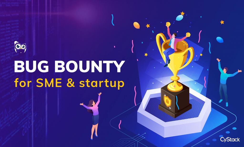 Bug Bounty—Giải pháp bảo mật cho SME và Startup