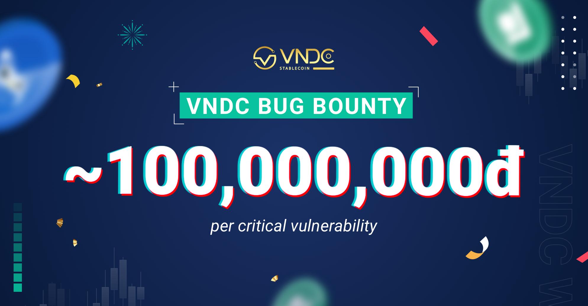 Chương trình Bug Bounty VNDC tăng tiền thưởng lên tới ~100 triệu VND cho mỗi lỗ hổng