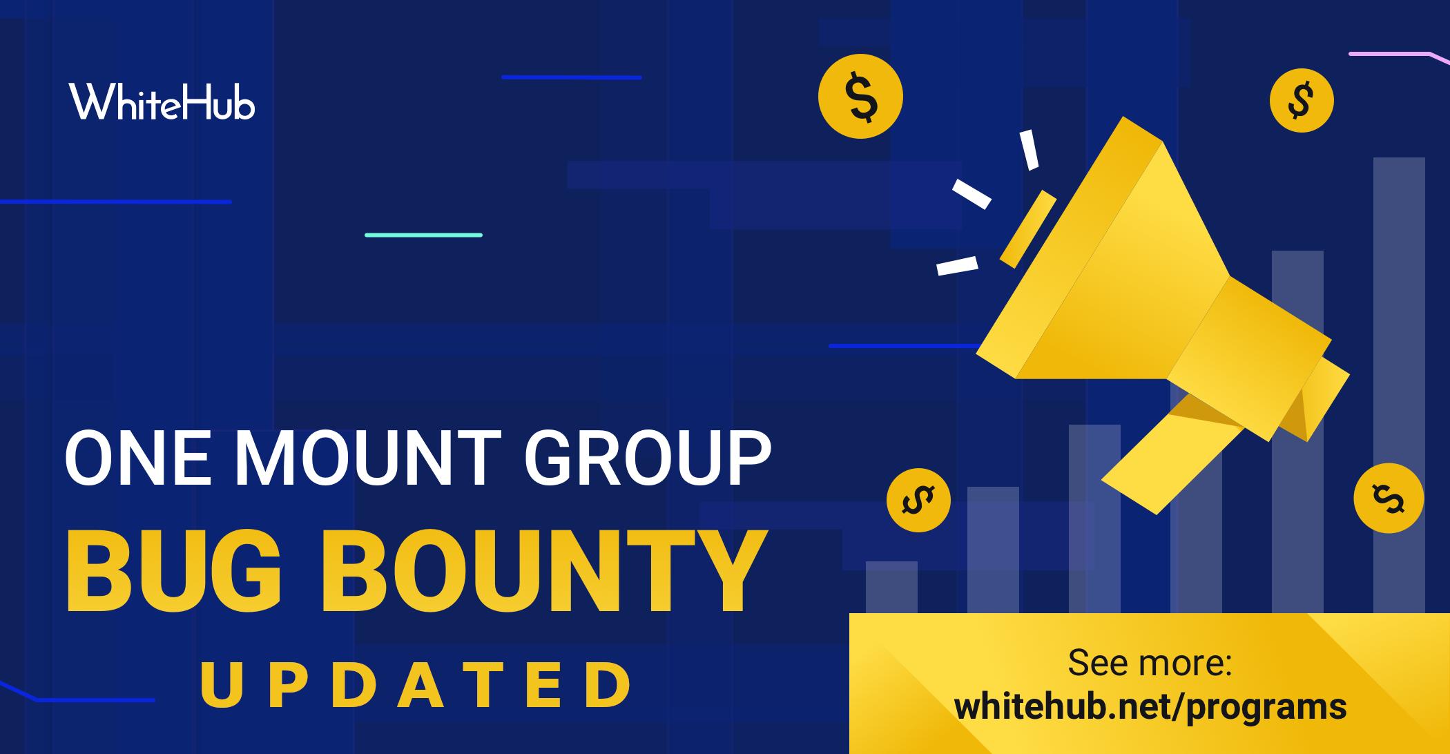 New updates for One Mount Group Bug Bounty program